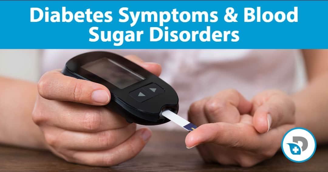 Diabetes Symptoms and Blood Sugar Disorders