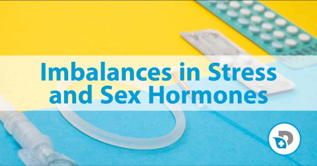 Imbalances in Stress and Sex Hormones