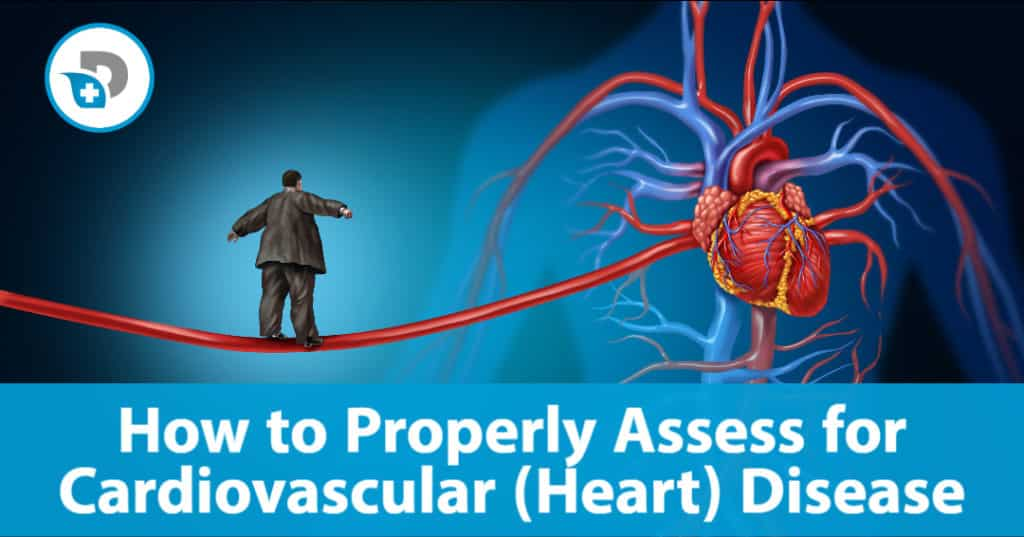how to properly assess for cardiovascular and heart disease