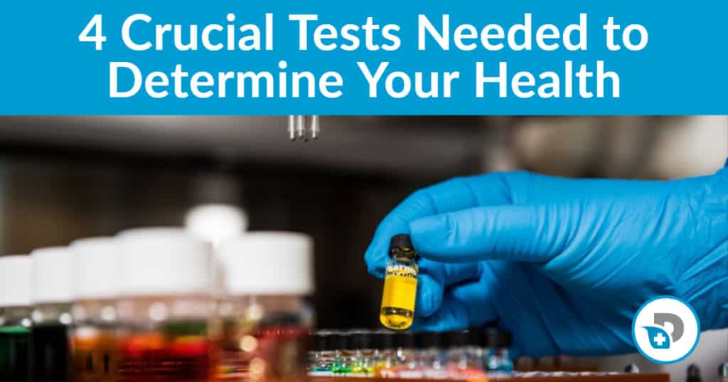 4 crucial tests needed to determine your health