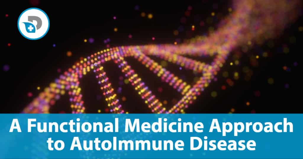 Functional Medicine Approach to Autoimmune Disease