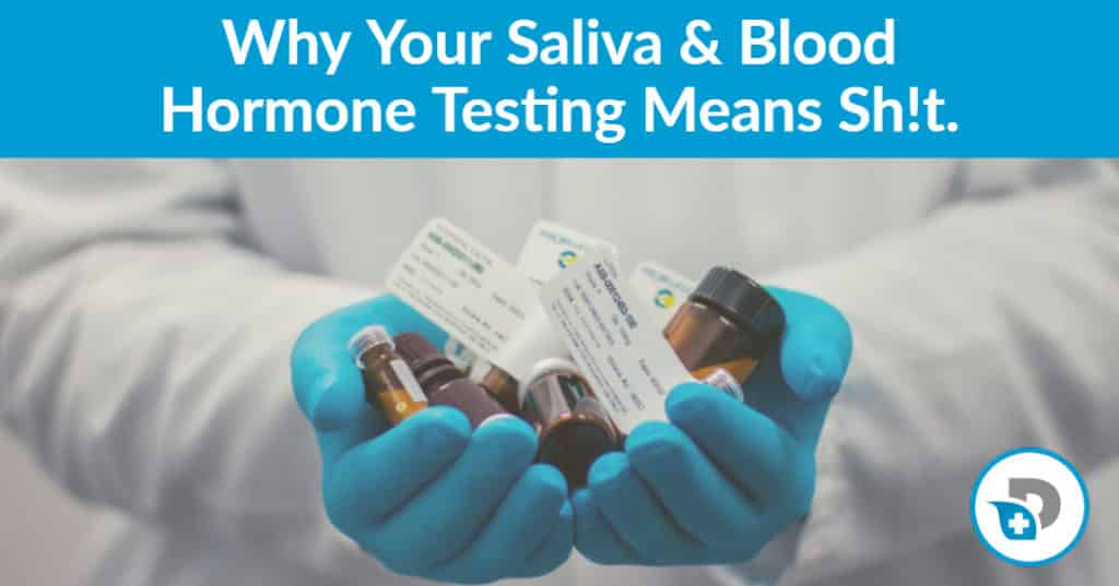 why your saliva and hormone testing means nothing
