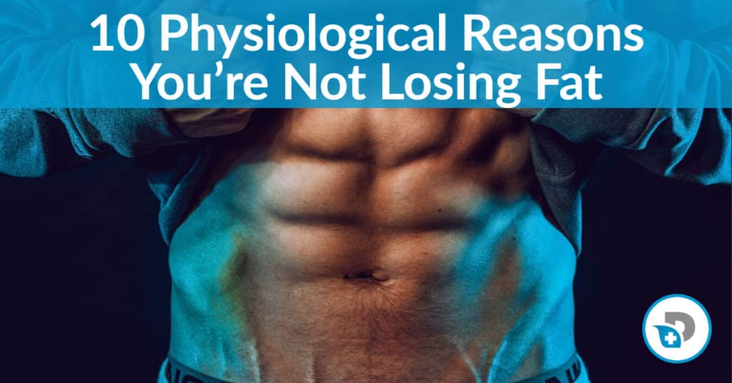 10 Physiological Reasons for Fat Loss
