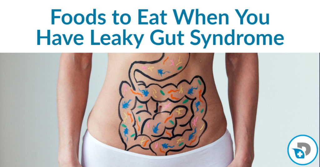 Foods to eat when you have leaky gut