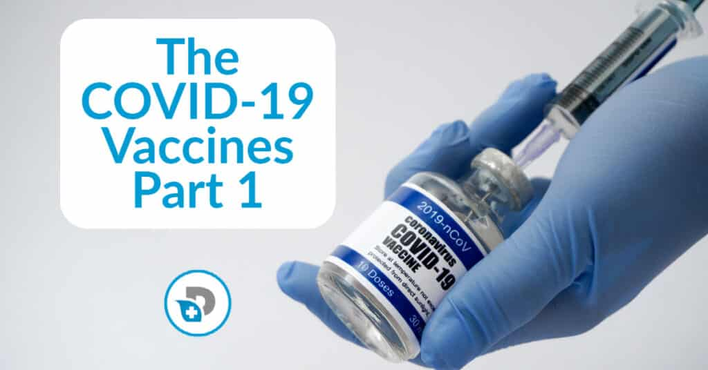 The COVID-19 Vaccines Part 1