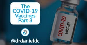 The COVID-19 Vaccines Part 3